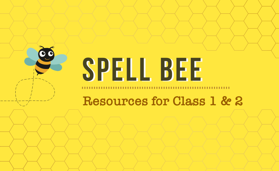 Spell Bee words, worksheets & resources for Class 1 and 2